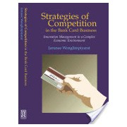 Strategies of Competition in the Bank Card Business - Innovation Management in a Complex Economic Environment (Wonglimpiyarat Jarunee)(Paperback) (9781903900550)