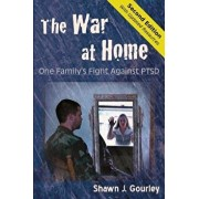 The War at Home: One Family's Fight Against Ptsd, Paperback/Shawn J. Gourley