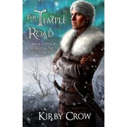 The Temple Road: Book Five of Scarlet and the White Wolf, Paperback/Kirby Crow