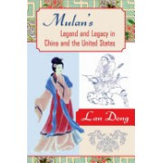 Mulan's Legend and Legacy in China and the United States (Dong Lan)(Paperback) (9781592139712)