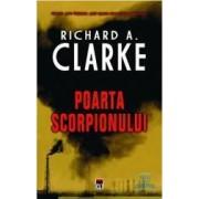 Poarta scorpionului - Cl - Richard A. Clarke