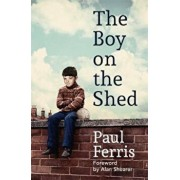 Boy on the Shed:A remarkable sporting memoir with a foreword, Paperback/Paul Ferris