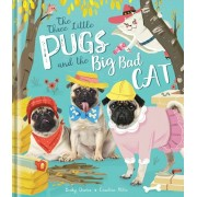 Three Little Pugs and the Big Bad Cat, Hardback/Becky Davies