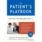The Patient's Playbook: How to Save Your Life and the Lives of Those You Love