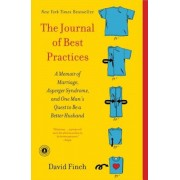 The Journal of Best Practices: A Memoir of Marriage, Asperger Syndrome, and One Man's Quest to Be a Better Husband, Paperback