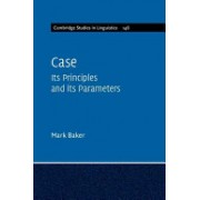 Case - Its Principles and its Parameters (Baker Mark)(Paperback) (9781107690097)