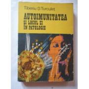 Autoimunitatea Si Locul Ei In Patologie - Tiberiu D. Turculet