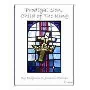 Prodigal Son, Child of the King, Paperback/Benjamin O. Jimerson-Phillips