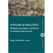 Voturi si politici. Dinamica partidelor romanesti in ultimele doua decenii/Sergiu Gherghina