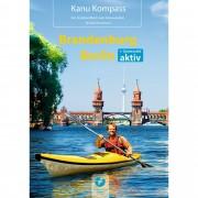 Kanu Kompass Brandenburg, Berlin - Paddelführer - 1. Auflage 2013 - Hennemann, Michael - Wassersport - Thomas Kettler Verlag