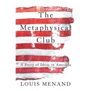 The Metaphysical Club: A Story of Ideas in America, Paperback/Louis Menand