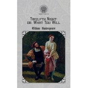 Twelfth Night, or What You Will, Hardcover/William Shakespeare