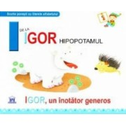 I de la Igor Hipopotamul - Igor un inotator gras necartonat