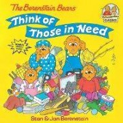 Berenstain Bears Think Of Those In Need by Jan Berenstain