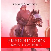 Freddie Goes Back to School, Paperback/Emma Toomey