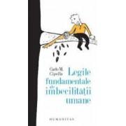 Legile fundamentale ale imbecilitatii umane - Carlo M. Cipolla
