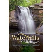 Waterfalls of Michigan: Your Guide to the Most Beautiful Waterfalls, Paperback/Greg Kretovic