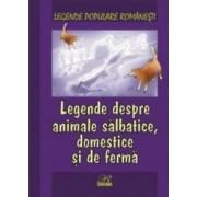 Legende despre animale salbatice Domestice si de ferma - Legende populare romanesti