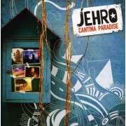 Jehro - Cantina Paradise (0825646742776) (1 CD)