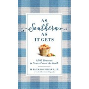 As Southern as It Gets: 1,003 Reasons to Never Leave the South