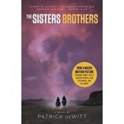 The Sisters Brothers [movie Tie-In], Paperback/Patrick DeWitt