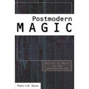Postmodern Magic: The Art of Magic in the Information Age