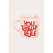 Mugg YOU TOTALLY RULE