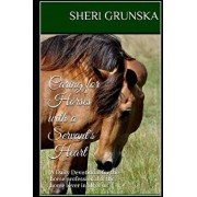 Caring for Horses with a Servant's Heart: A Daily Devotional for the Horse Professional & the Horse Lover in All of Us, Paperback/Sheri Grunska