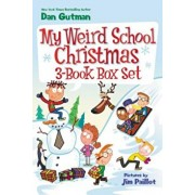 My Weird School Christmas Set: Miss Holly Is Too Jolly!, Dr. Carbles Is Losing His Marbles!, Deck the Halls, We're Off the Walls!, Paperback/Dan Gutman