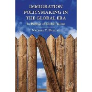 Immigration Policymaking in the Global Era by Natasha T. Duncan