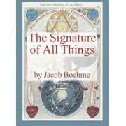The Signature of All Things, Hardcover/Jacob Boehme