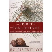 The Spirit of the Disciplines - Reissue: Understanding How God Changes Lives, Paperback