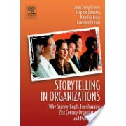 Storytelling in Organizations - Why Storytelling Is Transforming 21st Century Organizations and Management (Brown John Seely)(Paperback) (9780750678209)