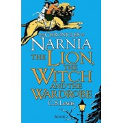 The Chronicles of Narnia. The Lion, the Witch and the Wardrobe/C. S. Lewis