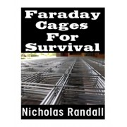 Faraday Cages For Survival: The Ultimate Beginner's Guide On What Faraday Cages Are, Why You Need One, and How To Build It, Paperback/Nicholas Randall