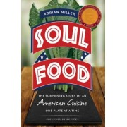 Soul Food: The Surprising Story of an American Cuisine, One Plate at a Time, Paperback