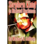 Stephen King Is Richard Bachman, Paperback/Michael R. Collings