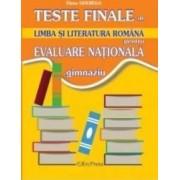 Teste finale de limba si literatura romana pentru evaluare nationala. Gimnaziu - Elena Gherega