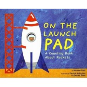 On the Launch Pad: A Counting Book about Rockets, Paperback/Michael Dahl