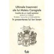 Ultimele insemnari ale lui Mateiu Caragiale - Editia a II-a