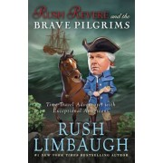 Rush Revere and the Brave Pilgrims: Time-Travel Adventures with Exceptional Americans, Hardcover