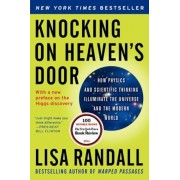 Knocking on Heaven's Door: How Physics and Scientific Thinking Illuminate the Universe and the Modern World, Paperback