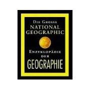 Die große NATIONAL GEOGRAPHIC Enzyklopädie der Geographie