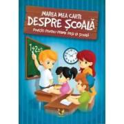 Marea carte despre scoala. Povesti pentru primii pasi la scoala