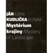 Mystérium krajiny Mystery of Landscape(Juraj Kuniak; Ján Kudlička)