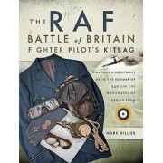 RAF Battle of Britain Fighter Pilots' Kitbag. The Ultimate Guide to the Uniforms, Arms and Equipment from the Summer of 1940, Paperback/Mark Hillier