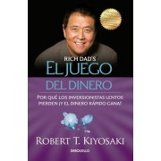 El Juego del Dinero = Rich Dad's Who Took My Money?, Paperback