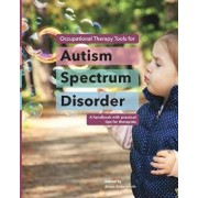 Occupational Therapy Tools for Autism Spectrum Disorder, Paperback/Alison Butterworth