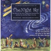 Child's Introduction to the Night Sky: The Story of the Stars, Planets, and Constellations--And How You Can Find Them in the Sky, Hardcover