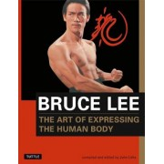 Bruce Lee: The Art of Expressing the Human Body, Paperback